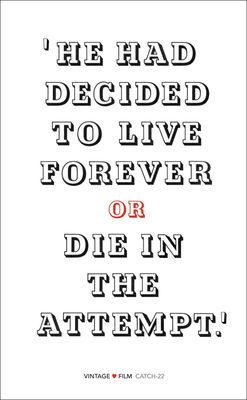 He had decided to live forever or die in the attempt.